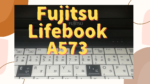 "<span class=""title"">窓際ワーカー ジャンク日記(Fujitsu Lifebook A573⑨)</span>"